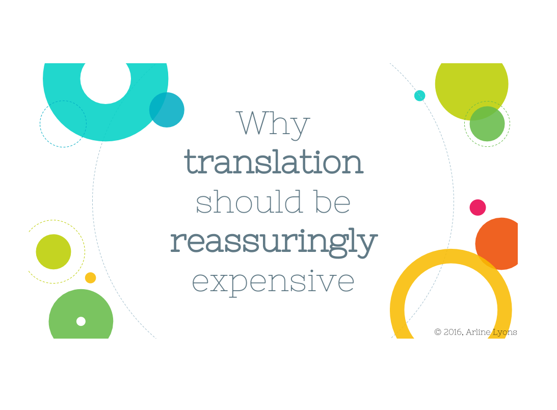 Why translation should be reassuringly expensive
